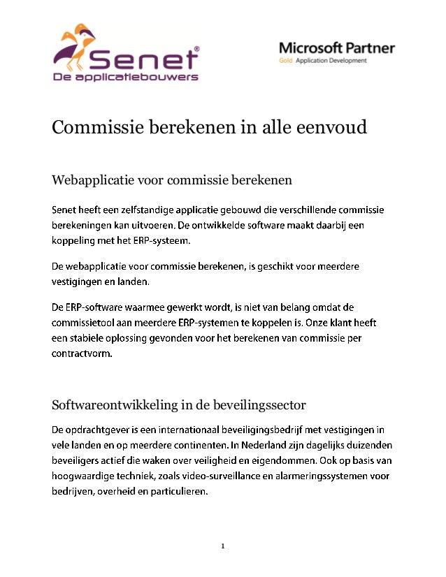 Commissie berekenen in alle eenvoud Webapplicatie voor commissie berekenen  Softwareontwikkeling in de beveilingssector  1