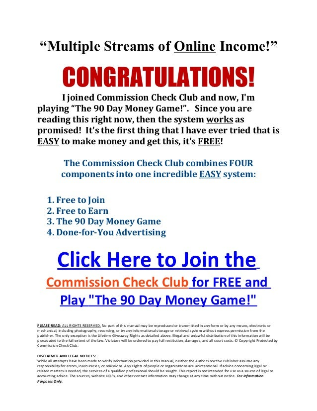 """Multiple Streams of Online Income!"" CONGRATULATIONS! I joined Commission Check Club and now, I'm playing ""The 90 Day Mone..."