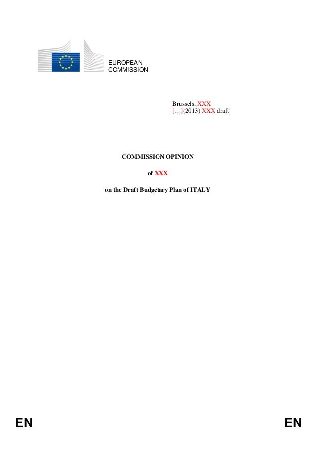 EUROPEAN COMMISSION  Brussels, XXX […](2013) XXX draft  COMMISSION OPINION of XXX on the Draft Budgetary Plan of ITALY  EN...