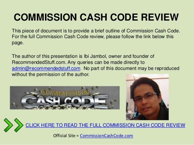 COMMISSION CASH CODE REVIEWThis piece of document is to provide a brief outline of Commission Cash Code.For the full Commi...