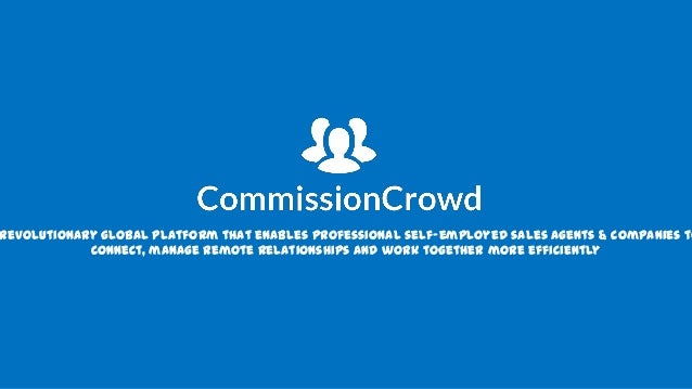 revolutionary global platform that enables professional self-employed sales agents & companies to connect, manage remote r...