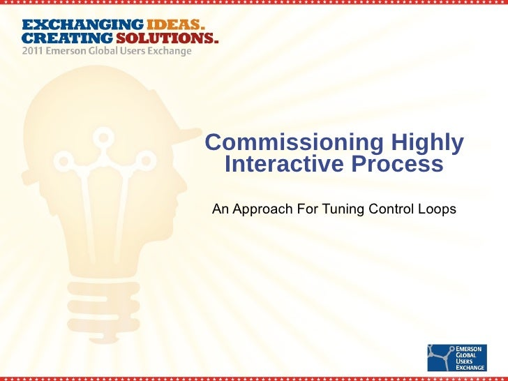 Commissioning Highly Interactive Process An Approach For Tuning Control Loops