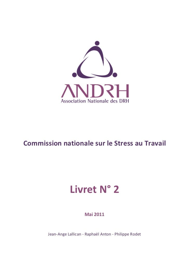 Commission nationale sur le Stress au Travail                  Livret N° 2                           Mai 2011       Jean-A...
