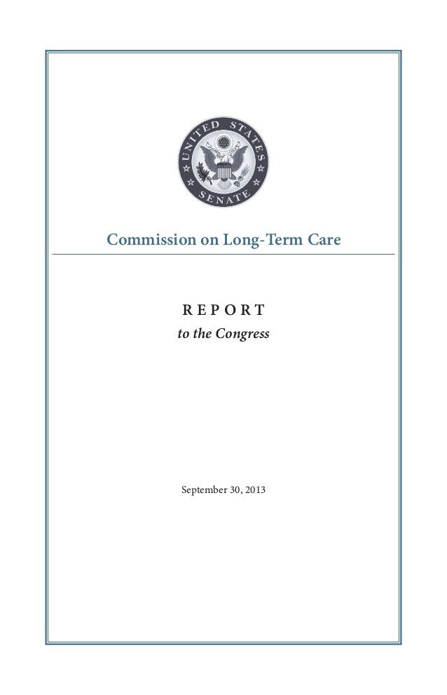 Commission on Long-Term Care  REPORT to the Congress  September 30, 2013