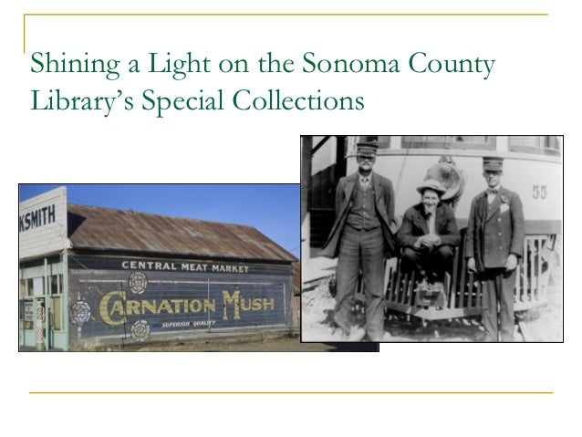 Shining a Light on the Sonoma CountyLibrary's Special Collections