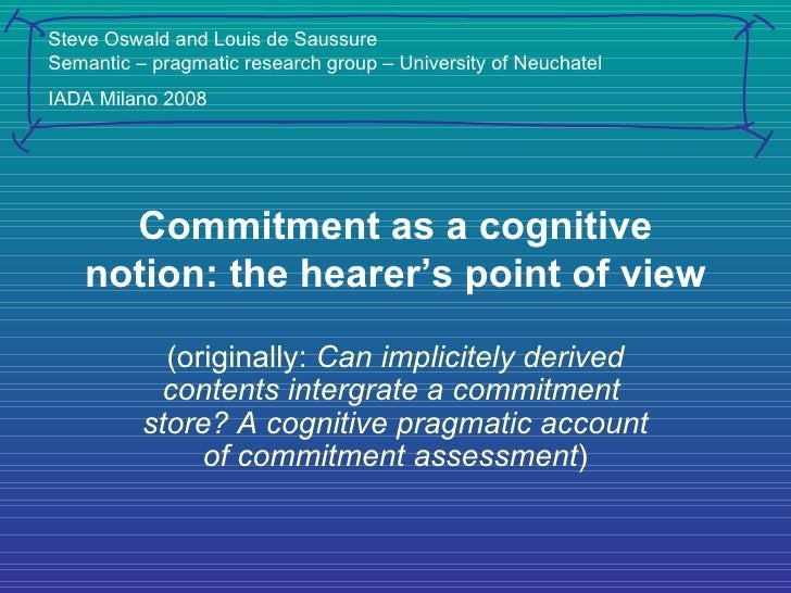 Commitment as a cognitive notion: the hearer's point of view (originally:  Can implicitely derived contents intergrate a c...