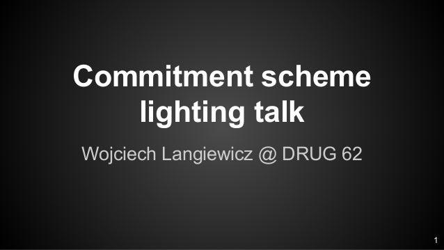 Commitment scheme lighting talk Wojciech Langiewicz @ DRUG 62 1
