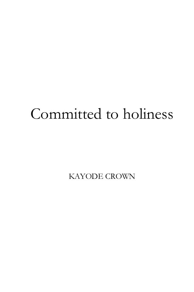 Committed to holiness  KAYODE CROWN