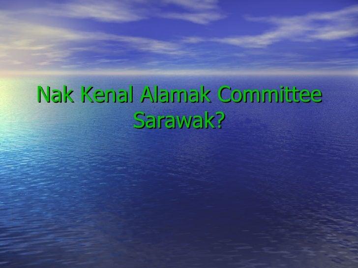 Nak Kenal Alamak Committee Sarawak?