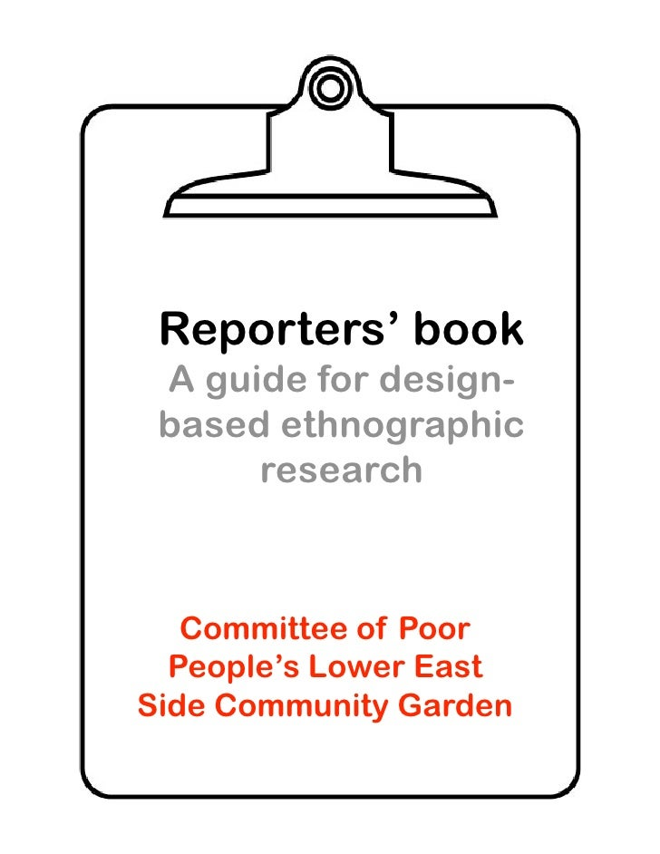 Reporters' book  A guide for design-  based ethnographic       research       Committee of Poor   People's Lower East Side...