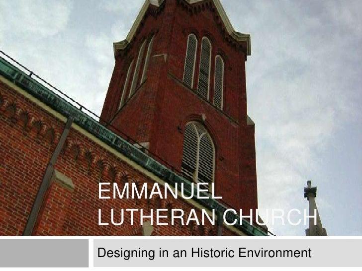 Emmanuel Lutheran Church<br />Designing in an Historic Environment<br />