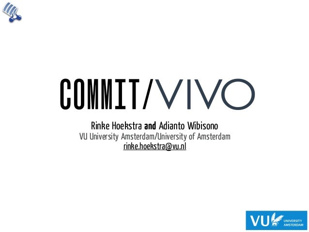 Rinke Hoekstra and Adianto WibisonoVU University Amsterdam/University of Amsterdam               rinke.hoekstra@vu.nl