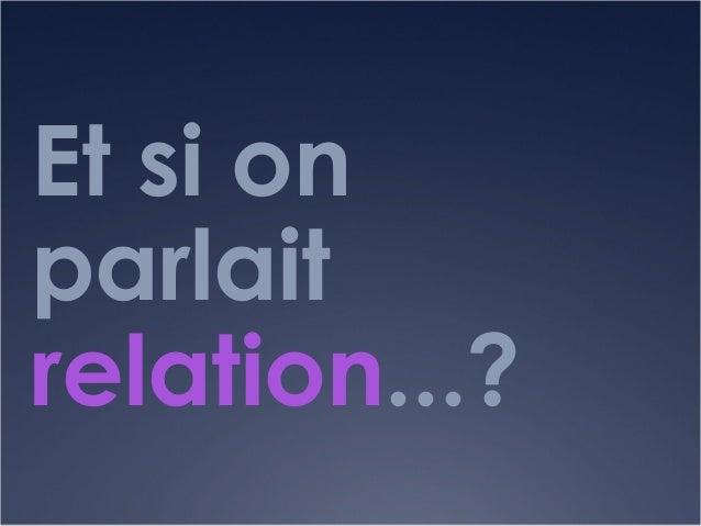 Et si on parlait relation...?