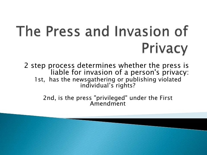 invasion of privacy law Invasion of privacy the right of privacy is a common-law (court-made) cause of action that is a fairly new legal development the us constitution contains no direct references to the right of privacy there are few statutes that affect privacy and most invasion of privacy lawsuits that publishers may face are of the common-law type.