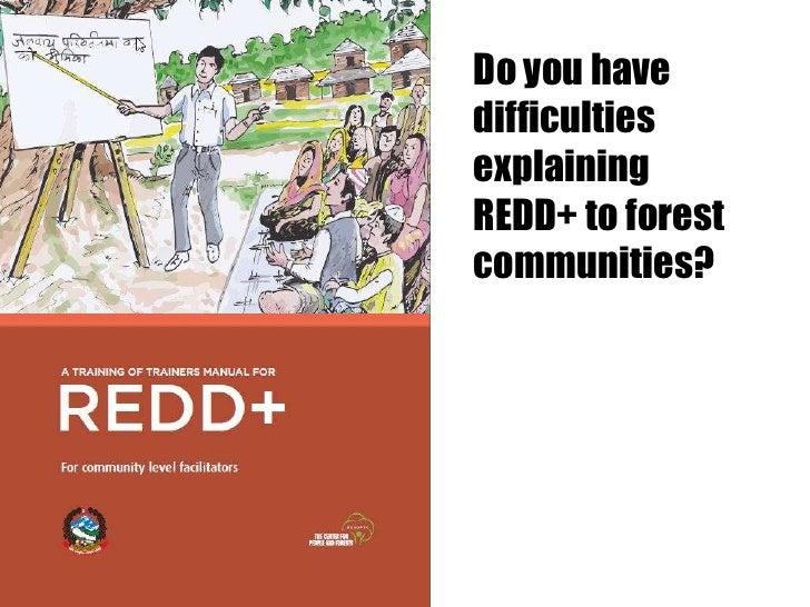 Do you havedifficultiesexplainingREDD+ to forestcommunities?