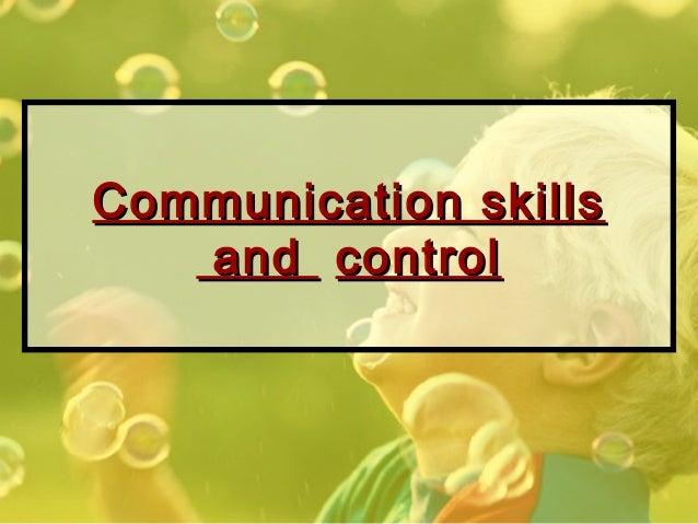 Communication skillsCommunication skills andand controlcontrol