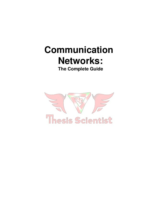 Communication Networks: The Complete Guide