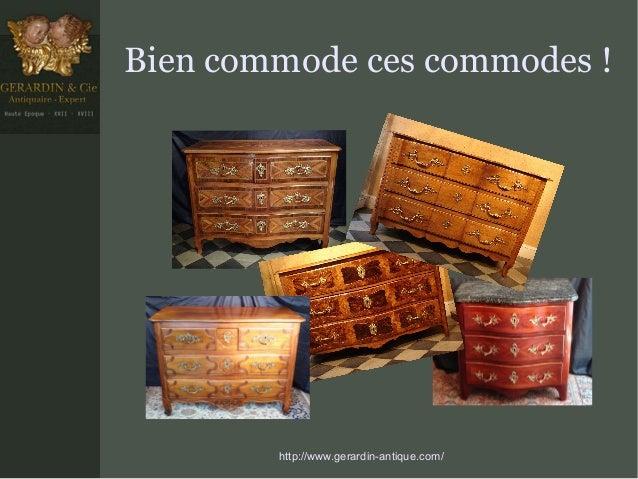 Bien commode ces commodes !  http://www.gerardin-antique.com/
