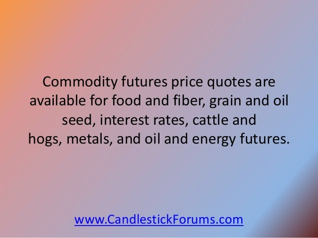 Futures Quotes Amusing Commodity Futures Price