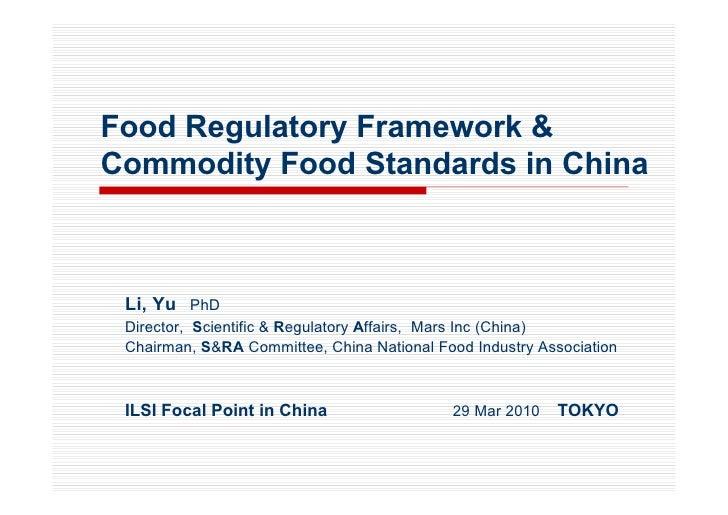 Food Regulatory Framework &Commodity Food Standards in China Li, Yu PhD Director, Scientific & Regulatory Affairs, Mars In...