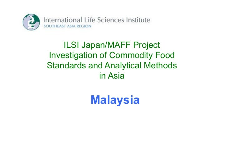 ILSI Japan/MAFF ProjectInvestigation of Commodity FoodStandards and Analytical Methods              in Asia          Malay...