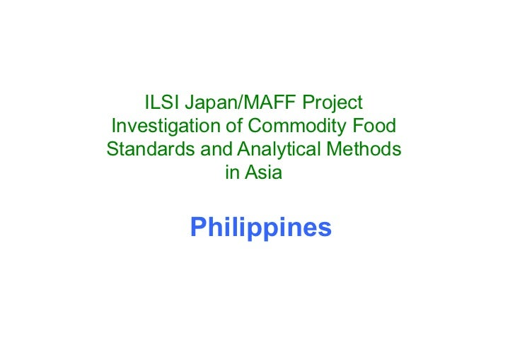 ILSI Japan/MAFF ProjectInvestigation of Commodity FoodStandards and Analytical Methods              in Asia         Philip...