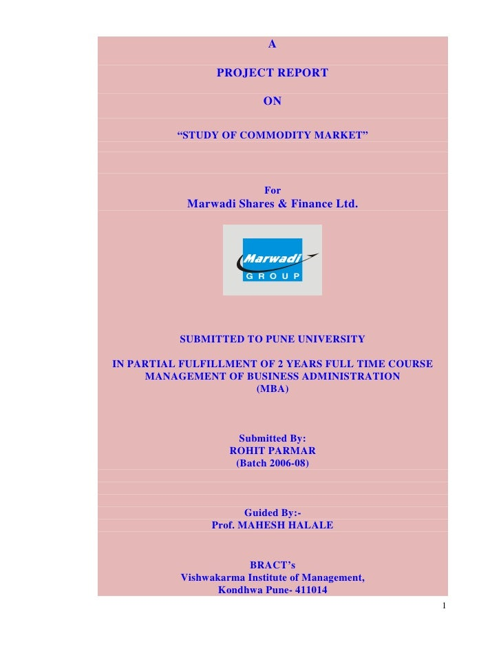 """A                 PROJECT REPORT                          ON          """"STUDY OF COMMODITY MARKET""""                         ..."""
