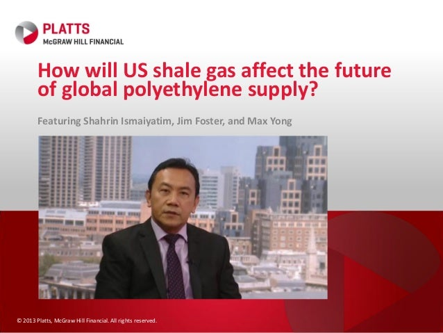 How will US shale gas affect the future of global polyethylene supply? Featuring Shahrin Ismaiyatim, Jim Foster, and Max Y...