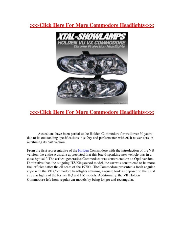 >>>Click Here For More Commodore Headlights<<<  >>>Click Here For More Commodore Headlights<<<        Australians have bee...