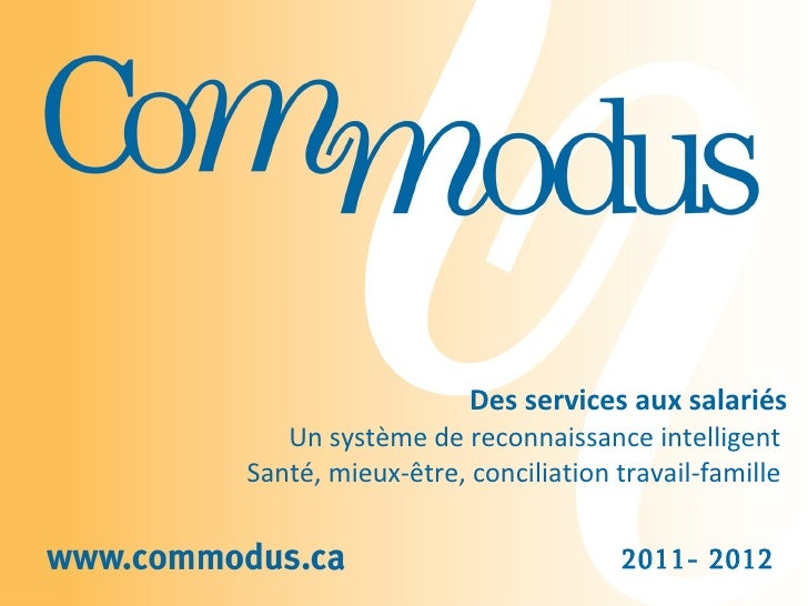 Des services aux  salariés Un système de reconnaissance intelligent  Santé, mieux-être, conciliation travail-famille  2011...