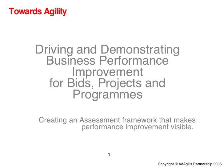 Towards Agility Driving and Demonstrating Business Performance Improvement for Bids, Projects and Programmes Creating an A...