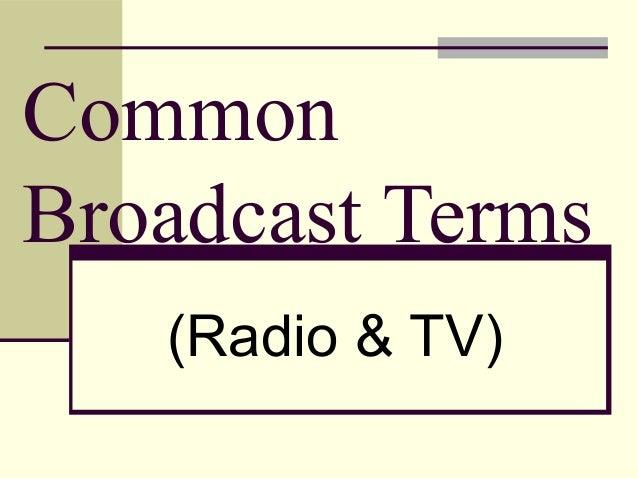 CommonBroadcast Terms(Radio & TV)