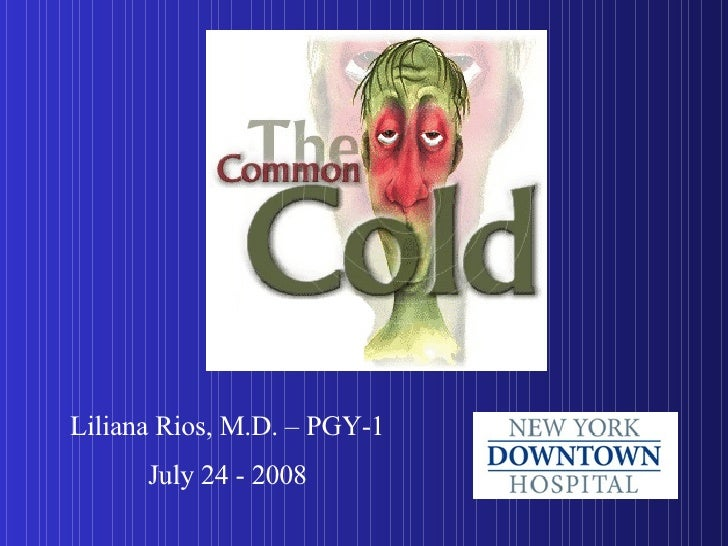 Liliana Rios, M.D. – PGY-1 July 24 - 2008