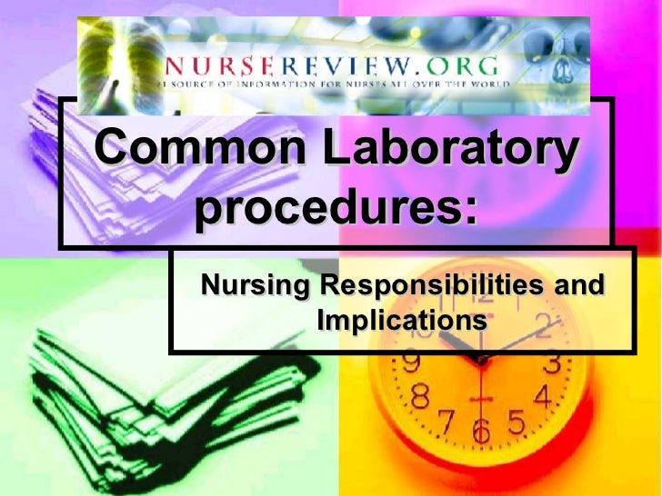 Common Laboratory procedures: Nursing Responsibilities and Implications