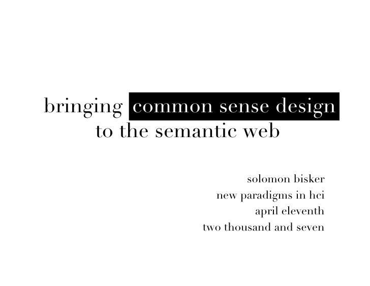 common sense design bringing common sense design      to the semantic web                         solomon bisker          ...