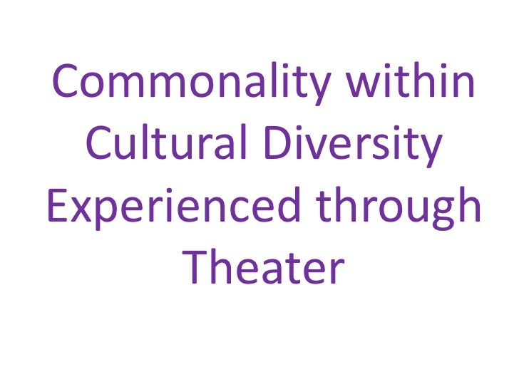 Commonality within Cultural Diversity Experienced through Theater<br />