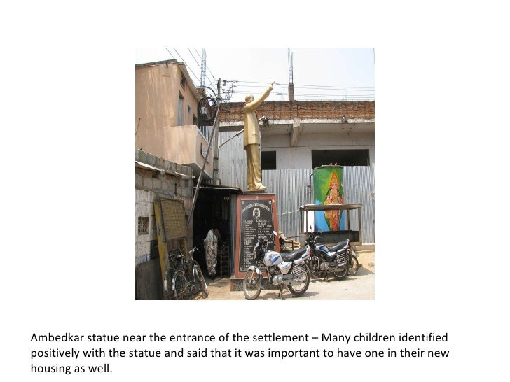 Ambedkar statue near the entrance of the settlement – Many children identified positively with the statue and said that it...