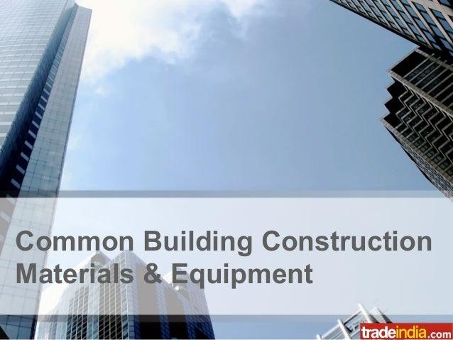 Common Building Construction Materials & Equipment