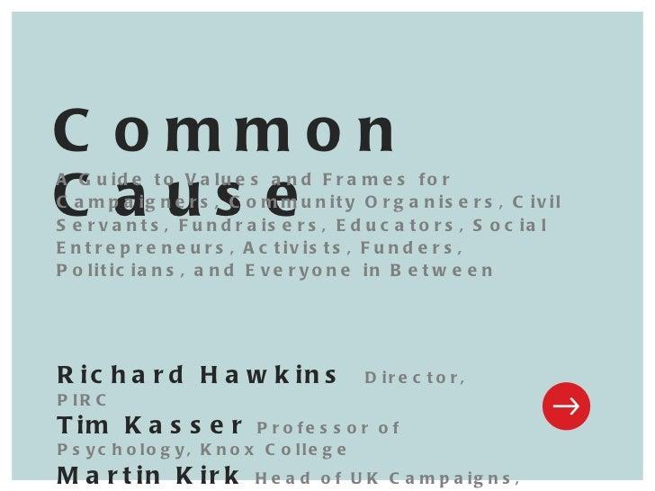 Richard Hawkins  Director, PIRC Tim Kasser  Professor of Psychology, Knox College Martin Kirk  Head of UK Campaigns, Oxfam...