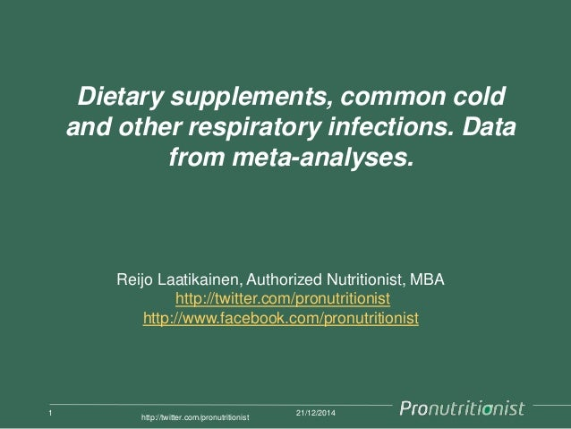 Dietary supplements, common cold and other respiratory infections. Data from meta-analyses. 21/12/20141 http://twitter.com...