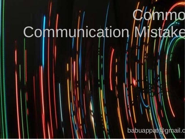 Commo Communication Mistake babuappat@gmail.c