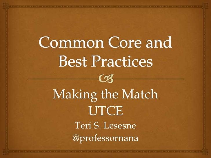 Making the Match     UTCE  Teri S. Lesesne  @professornana