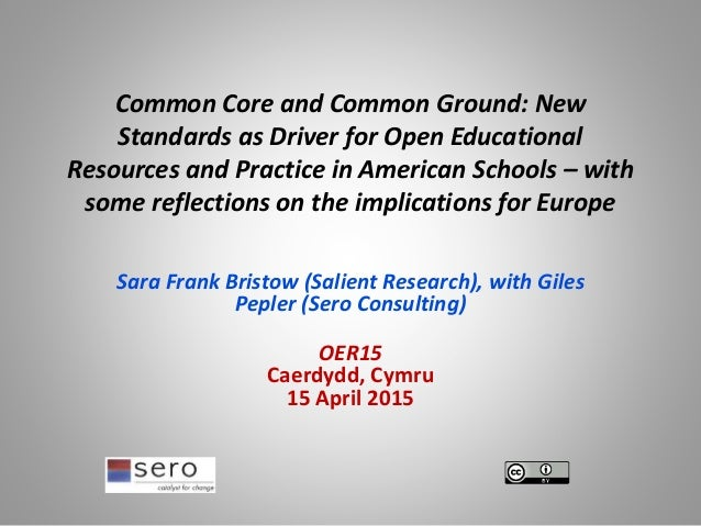 Common Core and Common Ground: New Standards as Driver for Open Educational Resources and Practice in American Schools – w...