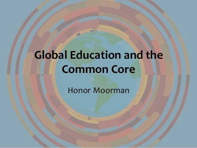 Global Education and the Common Core Honor Moorman