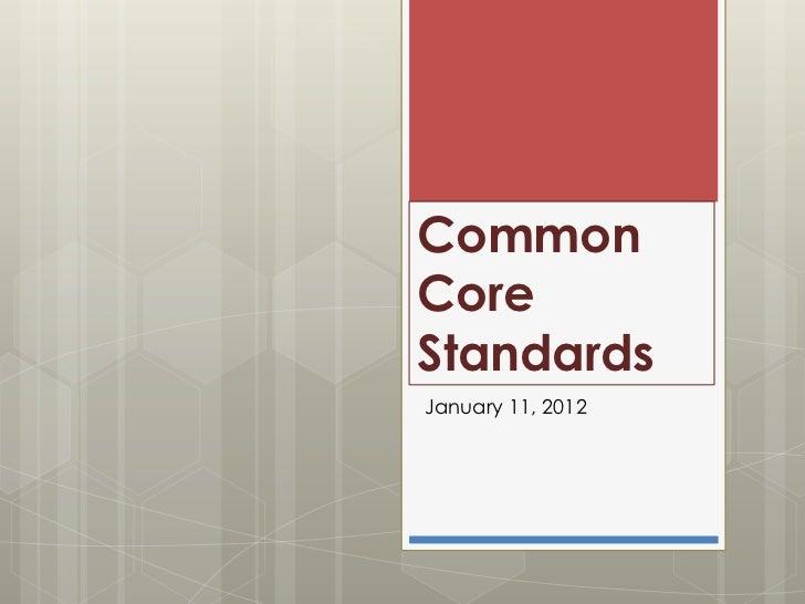 CommonCoreStandardsJanuary 11, 2012