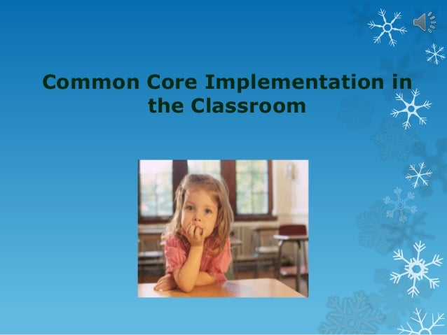 Common Core Implementation in the Classroom