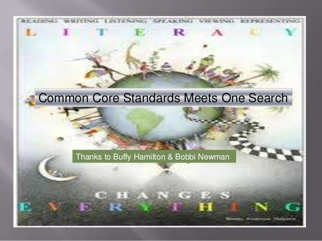 Common Core Standards Meets One Search     Thanks to Buffy Hamilton & Bobbi Newman