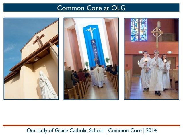 Common Core at OLG  Our Lady of Grace Catholic School | Common Core | 2014