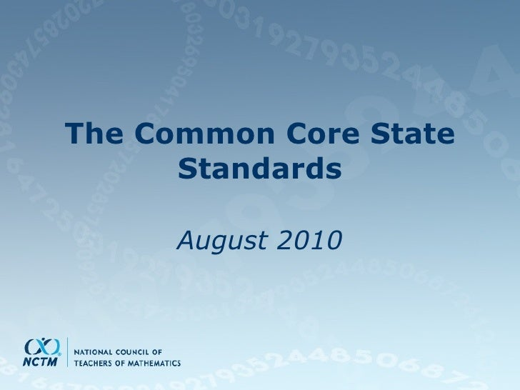 The Common Core State Standards August 2010