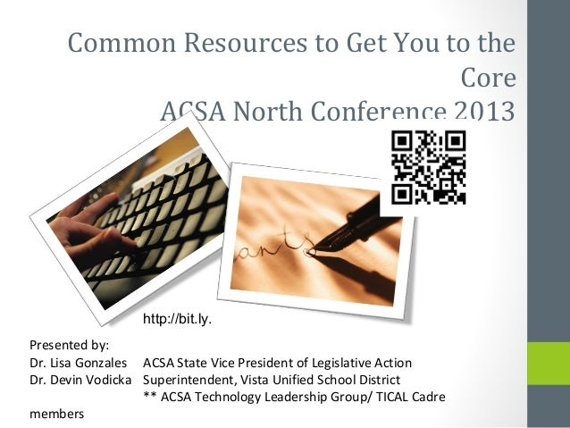 Common Resources to Get You to the                                   Core           ACSA North Conference 2013            ...